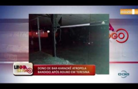 LINHA DE FOGO (30 10) DONO DE BAR-KARAOKÊ ATROPELA BANDIDO APÓS ROUBO