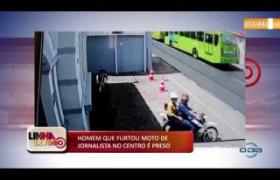 LINHA DE FOGO (30 10) HOMEM QUE FURTOU MOTO DE JORNALISTA NO CENTRO É PRESO