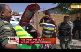 LINHA DE FOGO (30 10) TRIO É PRESO APÓS ROUBO DE MOTO FRUSTRADO EM TERESINA