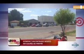 LINHA DE FOGO (31 10) HOMEM É ENCONTRADO MORTO EM GALPÃO DE PIRIPIRI