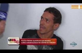 LINHA DE FOGO (31 10) POLÍCIA PRENDE QUADRILHA QUE ROUBOU CLÍNICA ODONTOLÓGICA NO CENTRO DE TERES