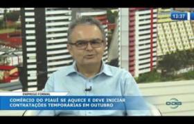 O DIA NEWS 09 10  Tertulino Passos (Presidente do SINDLOJAS PI) - aquecimento no comércio