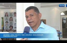 O DIA NEWS 10 10  Governo lança projeto para acelerar regularização fundiária no Estado
