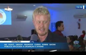 O DIA NEWS 17 10  UNICEF promove curso sobre saúde pública no Piauí