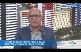 O DIA NEWS 30 09  Dep. Franzé Silva (PT) - litígio de terras com o Ceará