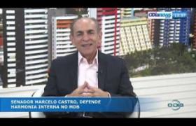 O DIA NEWS 30 09  Sen. Marcelo Castro defende harmonia interna no MDB