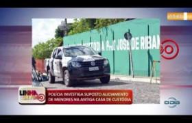 POLÍCIA INVESTIGA SUPOSTO ALICIAMENTO DE MENORES NA ANTIGA CASA DE CUSTÓDIA