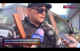ROTA DO DIA 02 10  Dupla é presa com moto roubada no Grande Dirceu