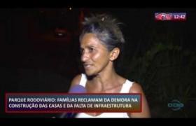 ROTA DO DIA 08 10  Parque Rodoviário: famílias reclamam do descaso