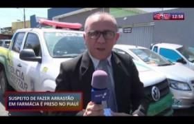 ROTA DO DIA 09 10  Suspeito de fazer arrastão em Farmácia é preso no Piauí