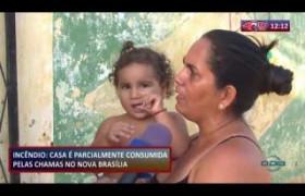 ROTA DO DIA 10 10  Casa é parcialmente incendiada no Nova Brasília