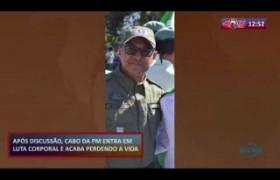ROTA DO DIA 17 10  Cabo da PM morto após uma briga