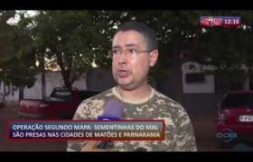 ROTA DO DIA (21.10) Operação Segundo Mapa: presos nas cidades de Matões e Parnarama