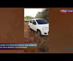 TV O Dia - ROTA DO DIA (22.10) Encontrado carro utilizado no assalto aos Correios de Água Branca