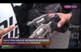 ROTA DO DIA (23.10) Motorista de aplicativo atropela criminosos após tentativa de assalto