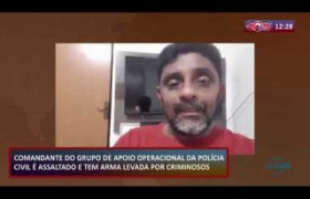 ROTA DO DIA (24.10) Investigador Joatan Gonçalves é assaltado e arma é levada