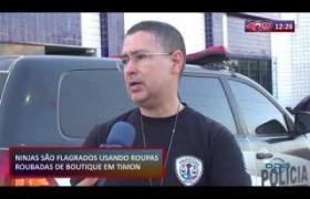 ROTA DO DIA (25.10) Homens flagrados com roupas roubadas em Timon