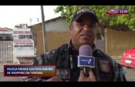 ROTA DO DIA (28.10) Polícia prende golpista dentro do shopping em Teresina