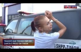 ROTA DO DIA (28.10) Travesti, suspeito de tráfico, é preso em Timon, MA