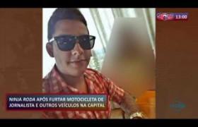 ROTA DO DIA (30.10.19) NInja preso após furtar veículos na capital