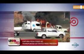 VIATURA PEGA FOGO AO TRANSPORTAR DETENTOS PARA PRESÍDIO