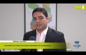 BOM DIA NEWS 06.11  Barragens piauienses serão reformadas