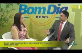 BOM DIA NEWS 26 11 2019 Bessah Filho (Dep. Est. PP) - 4 regiões turísticas no Piauí