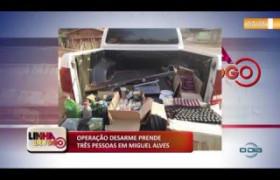 LINHA DE FOGO (01 11) OPERAÇÃO DESARME PRENDE TRÊS PESSOAS EM MIGUEL ALVES
