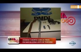 LINHA DE FOGO 04.11.2019  Homem é morto com 23 tiros na zona leste de Teresina