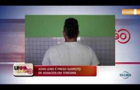 LINHA DE FOGO 04.11.2019  John Leno é preso suspeito de assaltos em Teresina