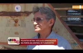 LINHA DE FOGO (06 11) POLINTER RETIRA VEÍCULOS APREENDIDOS NA PORTA DA CENTRAL DE FLAGRANTES