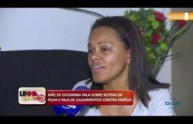 LINHA DE FOGO (07 11) MÃE DE GIOVANNA FALA SOBRE A FILHA E DE JULGAMENTOS CONTRA FAMÍLIA