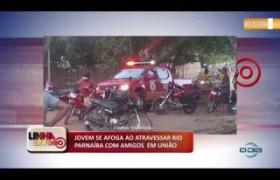 LINHA DE FOGO (11 11) JOVEM SE AFOGA AO ATRAVESSAR RIO PARNAÍBA COM AMIGOS  EM UNIÃO