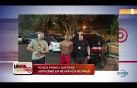 LINHA DE FOGO (18 11) POLÍCIA PRENDE AUTOR DE LATROCÍNIO EM RESIDÊNCIA NO PIAUÍ
