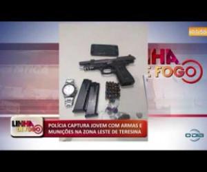 TV O Dia - LINHA DE FOGO (19 11) POLÍCIA CAPTURA JOVEM COM ARMAS E MUNIÇÕES NA ZONA LESTE DE TERESINA