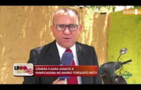 LINHA DE FOGO (20 11) CÂMERA FLAGRA ASSALTO A  PANIFICADORA NO BAIRRO TORQUATO NETO