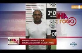 LINHA DE FOGO (20 11) HOMEM CONDENADO POR ESTUPRAR GAROTA DE 9 ANOS É PRESO