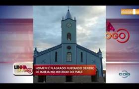 LINHA DE FOGO (21 11) HOMEM É FLAGRADO FURTANDO DENTRO DE IGREJA NO INTERIOR DO PIAUÍ