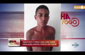 LINHA DE FOGO (22 11) TRAFICANTE É PRESO COM LIVRO SOBRE LEGISLAÇÃO CONTRA TRÁFICO EM TIMON