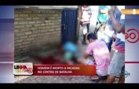 LINHA DE FOGO (26 11) HOMEM É MORTO A FACADAS NO CENTRO DE BATALHA
