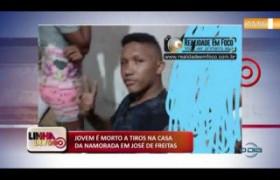 LINHA DE FOGO (26 11) JOVEM É MORTO A TIROS NA CASA DA NAMORADA EM JOSÉ DE FREITAS