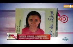 LINHA DE FOGO (26 11) SUSPEITO DE MATAR EX-NAMORADA É   ENCONTRADO MORTO DENTRO DE CELA
