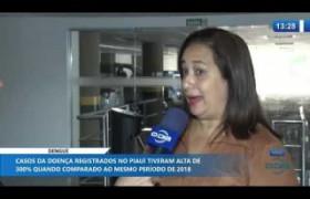 O DIA NEWS 21 11 2019  Dengue: casos da doença tiveram alta de 300% no Piauí