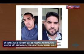 ROTA DO DIA (05.11) Ex-vereador preso ao cobrar dívida de empresário