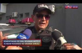 ROTA DO DIA (05.11) Menores roubam moto e acabam presos no Grande Dirceu