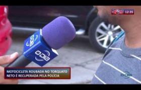 ROTA DO DIA 19 11 2019  Moto roubada no Torquato Neto é recuperada pela polícia