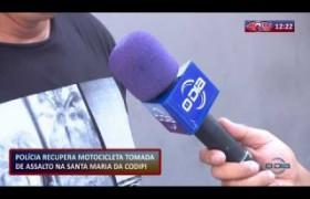 ROTA DO DIA 19 11 2019  Polícia recupera moto roubada na Santa Maria da Codipi