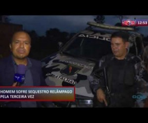 TV O Dia - ROTA DO DIA 22 11 2019  Homem sofre sequestro relâmpago pela terceira vez