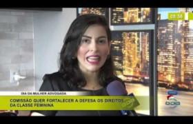 BOM DIA NEWS 13 12 2019  Naiane Moraes (Advogada) - Dia da Mulher Advogada