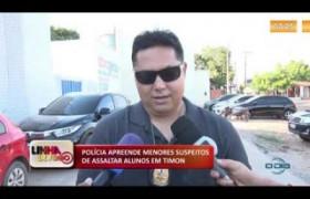 LINHA DE FOGO (02 12) POLÍCIA APREENDE MENORES SUSPEITOS DE ASSALTAR ALUNOS EM TIMON